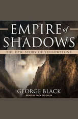 Empire of Shadows: The Epic Story of Yellowstone - Audiobook Download