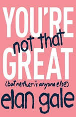 Youre Not That Great: (but neither is anyone else) - Audiobook Download
