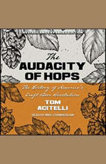 Audacity of Hops: The History of Americas Craft Beer Revolution - Audiobook Download