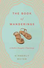 The Book of Wanderings: A Mother-Daughter Pilgrimage - Audiobook Download