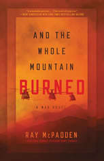 And the Whole Mountain Burned: A War Novel - Audiobook Download