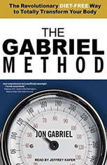 The Gabriel Method: The Revolutionary Diet-free Way to Totally Transform Your Body - Audiobook Download