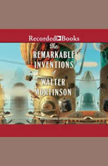 The Remarkable Inventions of Walter Mortinson - Audiobook Download