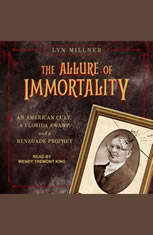 The Allure of Immortality: An American Cult a Florida Swamp and a Renegade Prophet - Audiobook Download