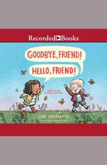 Goodbye Friend! Hello Friend! - Audiobook Download