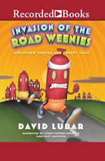 Invasion of the Road Weenies: And Other Warped and Creepy Tales - Audiobook Download