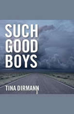 Such Good Boys: The True Story of a Mother Two Sons and a Horrifying Murder - Audiobook Download