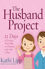 The Husband Project: 21 Days of Loving Your Man--on Purpose and with a Plan - Audiobook Download