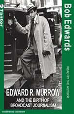 Edward R. Murrow and the Birth of Broadcast Journalism - Audiobook Download