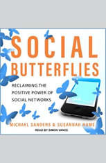 Social Butterflies: Reclaiming the Positive Power of Influence - Audiobook Download