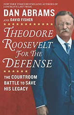 Theodore Roosevelt for the Defense: The Courtroom Battle to Save His Legacy - Audiobook Download