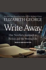 Write Away: One Novelists Approach to Fiction and the Writing Life - Audiobook Download