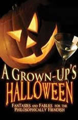 A Grownups Halloween: Fantasies and Fables for the Philosophically Fiendish - Audiobook Download