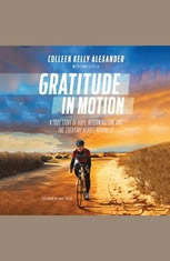 Gratitude in Motion: A True Story of Hope Determination and the Everyday Heroes Around Us - Audiobook Download