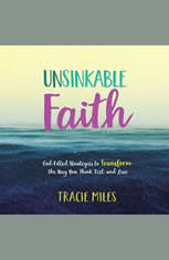 Unsinkable Faith: God-Filled Strategies to Transform the Way You Think Feel and Live - Audiobook Download