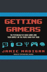 Getting Gamers: The Psychology of Video Games and Their Impact on the People who Play Them - Audiobook Download
