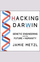 Hacking Darwin: Genetic Engineering and the Future of Humanity - Audiobook Download
