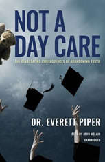 Not a Day Care: The Devastating Consequences of Abandoning Truth - Audiobook Download