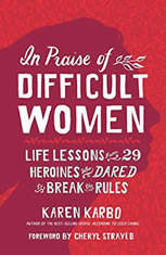 In Praise of Difficult Women: Life Lessons from 29 Heroines Who Dared to Break the Rules - Audiobook Download