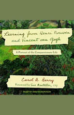 Learning from Henri Nouwen and Vincent van Gogh: A Portrait of the Compassionate Life - Audiobook Download