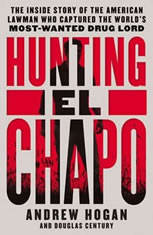 Hunting El Chapo: The Inside Story of the American Lawman Who Captured the Worlds Most-Wanted Drug Lord - Audiobook Download