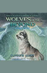 Wolves of the Beyond #5: Spirit Wolf - Audiobook Download