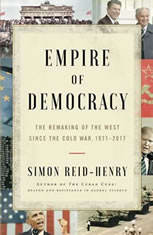 Empire of Democracy: The Remaking of the West Since the Cold War 1971–2017 - Audiobook Download