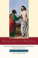 Reasons to Believe: How to Understand Defend and Explain the Catholic Faith - Audiobook Download