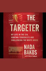 The Targeter: My  Life in the CIA Hunting Terrorists and Challenging the White House - Audiobook Download