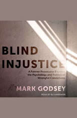 Blind Injustice: A Former Prosecutor Exposes the Psychology and Politics of Wrongful Convictions - Audiobook Download
