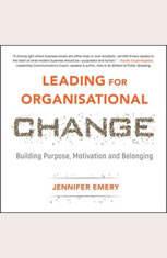 Leading for Organisational Change: Building purpose motivation and belonging - Audiobook Download