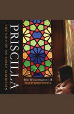 Priscilla: The Life of an Early Christian - Audiobook Download