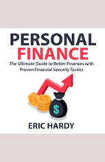 Personal Finance: The Ultimate Guide to Better Finances with Proven Financial Security Tactics - Audiobook Download