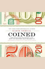 Coined: The Rich Life of Money and How Its History Has Shaped Us - Audiobook Download