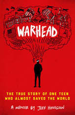 Warhead: The True Story of One Teen Who Almost Saved the World - Audiobook Download