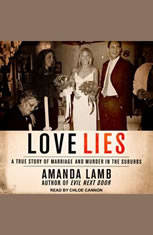 Love Lies: A True Story of Marriage and Murder in the Suburbs - Audiobook Download