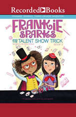 Frankie Sparks and the Talent Show Trick - Audiobook Download