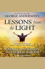 George Andersons Lessons from the Light: Extraordinary Messages of Comfort and Hope from the Other Side - Audiobook Download