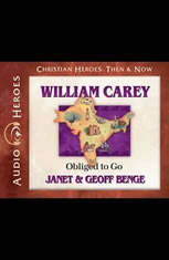 William Carey: Obliged to Go - Audiobook Download