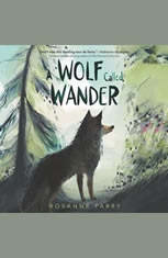 A Wolf Called Wander - Audiobook Download