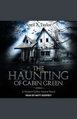 The Haunting of Cabin Green: A Modern Gothic Horror Novel - Audiobook Download