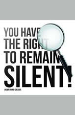 You Have The Right To Remain Silent - Audiobook Download