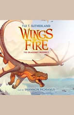 Wings of Fire Book One: The Dragonet Prophecy - Audiobook Download