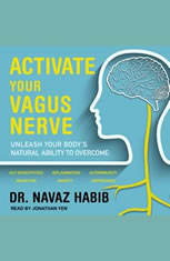 Activate Your Vagus Nerve: Unleash Your Body's Natural Ability to Overcome Gut Sensitivities Inflammation Autoimmunity Brain Fog Anxiety and Depression - Audiobook Download
