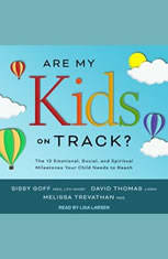 Are My Kids on Track?: The 12 Emotional Social and Spiritual Milestones Your Child Needs to Reach - Audiobook Download