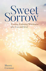 Sweet Sorrow: Finding Enduring Wholeness after Loss and Grief - Audiobook Download