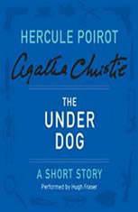 The Under Dog: A Hercule Poirot Short Story - Audiobook Download