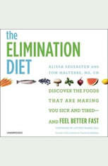 The Elimination Diet: Discover the Foods That Are Making You Sick and Tired--and Feel Better Fast - Audiobook Download