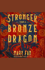 Stronger Than a Bronze Dragon - Audiobook Download