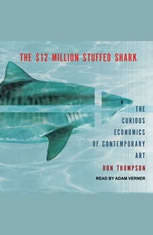 The 12 Million Stuffed Shark: The Curious Economics of Contemporary Art - Audiobook Download